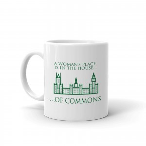 A Woman's place is in the House of Commons Mug