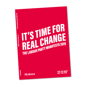 It's Time for Real Change - The Labour Party Manifesto 2019