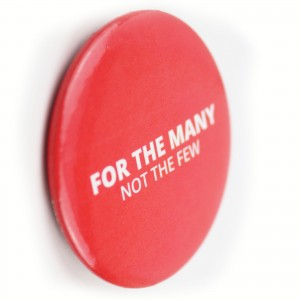 For The Many Not the Few Button Badge